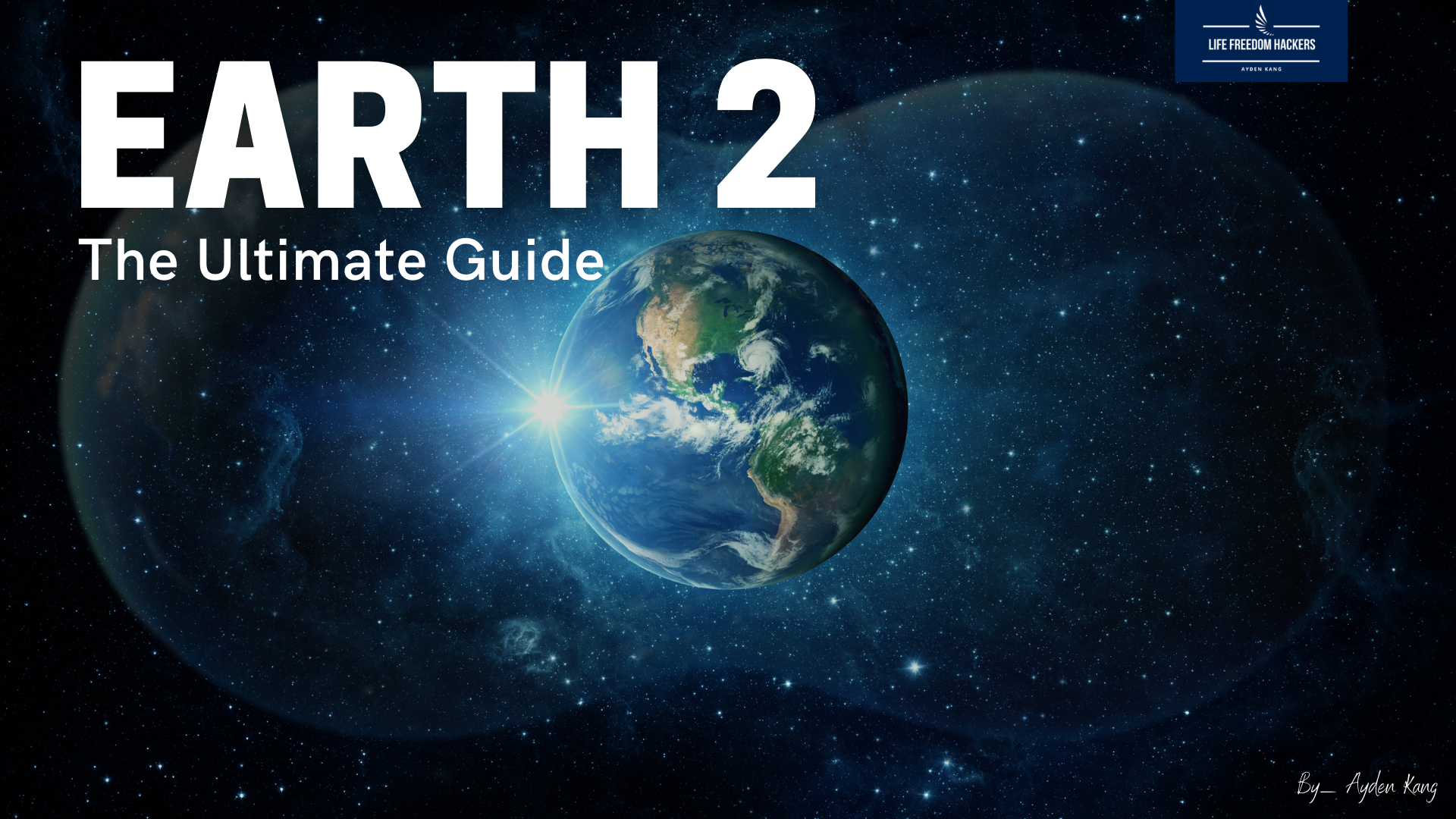 Earth 2 : The Ultimate Guide